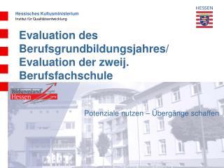 Evaluation des Berufsgrundbildungsjahres/ Evaluation der zweij. Berufsfachschule