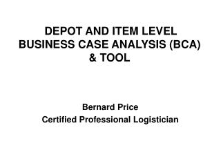 DEPOT AND ITEM LEVEL  BUSINESS CASE ANALYSIS (BCA) & TOOL