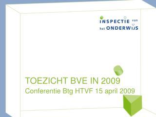 TOEZICHT BVE IN 2009