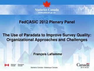 The Use of Paradata to Improve Survey Quality:  Organizational Approaches and Challenges