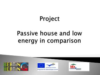 Project Passive house and low energy in comparison