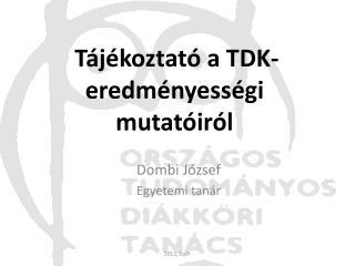 Tájékoztató a TDK-eredményességi  mutatóiról