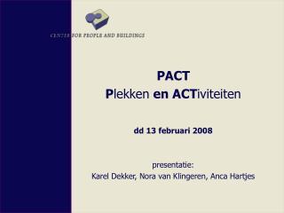 PACT P lekken  en ACT iviteiten dd 13 februari 2008  presentatie: