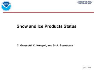 Snow and Ice Products Status