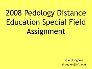 2008 Pedology Distance Education Special Field Assignment