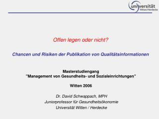 Offen legen oder nicht? Chancen und Risiken der Publikation von Qualitätsinformationen