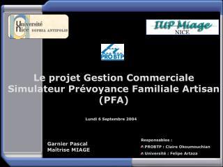 Le projet Gestion Commerciale Simulateur Prévoyance Familiale Artisan (PFA)