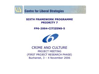 SIXTH FRAMEWORK PROGRAMME PRIORITY 7 FP6-2004-CITIZENS-5 CRIME AND CULTURE PROJECT MEETING