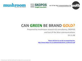 CAN  GREEN  BE BRAND  GOLD?