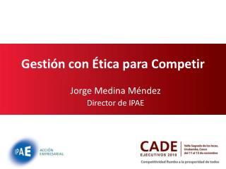 Gestión con Ética para Competir