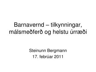 Barnavernd – tilkynningar, málsmeðferð og helstu úrræði