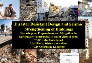 Disaster Resistant Design and Seismic Strengthening of Buildings  Workshop on  Preparedness and Mitigation for Earthquak