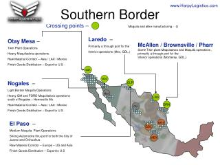 Southern Border  Crossing points – Maquila and alike manufacturing -