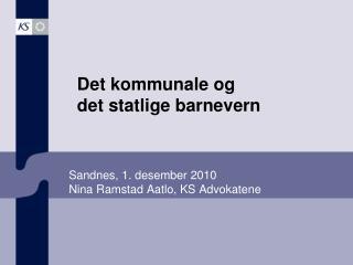Sandnes, 1. desember 2010 Nina Ramstad Aatlo, KS Advokatene