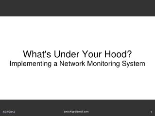 What's Under Your Hood? Implementing a Network Monitoring System
