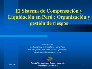 El Sistema de Compensación y Liquidación en Perú : Organización y gestión de riesgos
