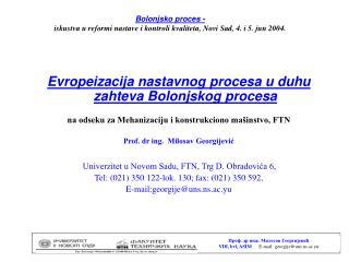 Bo lonjsko proces -  iskustva u reformi nastave i kontroli kvaliteta, Novi Sad, 4. i 5. jun 2004.