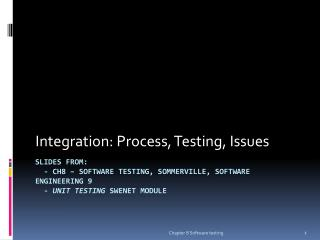 Integration: Process, Testing, Issues