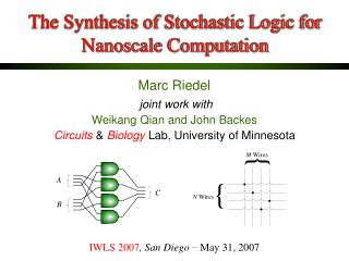 The Synthesis of Stochastic Logic for Nanoscale Computation