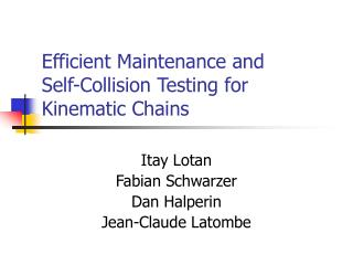 Efficient Maintenance and  Self-Collision Testing for Kinematic Chains
