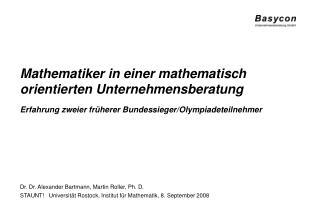 Mathematiker in einer mathematisch orientierten Unternehmensberatung