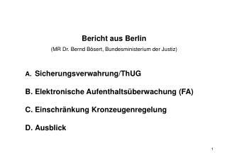 Bericht aus Berlin    (MR Dr. Bernd Bösert, Bundesministerium der Justiz)