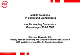 Mobile solutions  in Berlin and Brandenburg mobile meeting Conference Copenhagen 19.06.2007