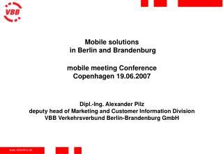 Mobile solutions  in Berlin and Brandenburg mobile meeting Conference Copenhagen 19.06.2007