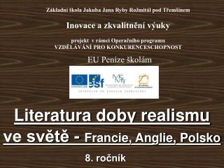 Literatura doby realismu ve světě -  Francie, Anglie, Polsko