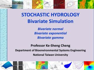STOCHASTIC HYDROLOGY Bivariate Simulation