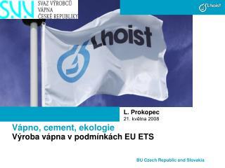 Vápno, cement, ekologie  Výroba vápna v podmínkách EU ETS