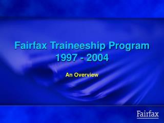 Fairfax Traineeship Program 1997 - 2004