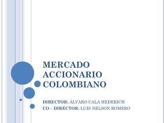 MERCADO ACCIONARIO COLOMBIANO
