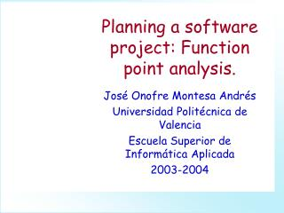 Planning a software project: Function point analysis.