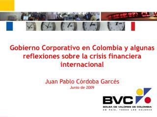 Gobierno Corporativo en Colombia y algunas reflexiones sobre la crisis financiera internacional