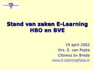 Stand van zaken E-Learning  HBO en BVE