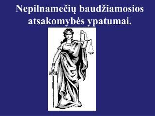 Nepilnamečių baudžiamosios atsakomybės ypatumai.