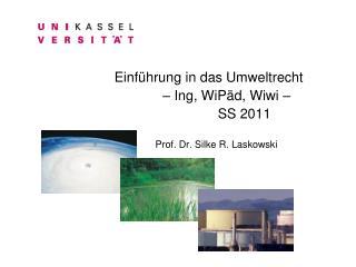 Einführung in das Umweltrecht – Ing, WiPäd, Wiwi –  SS 2011