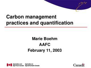 Carbon management  practices and quantification