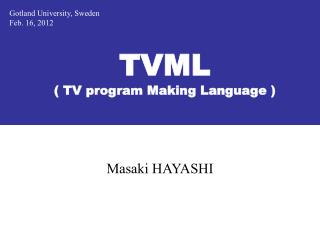 TVML ( TV program Making Language )