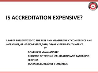 IS ACCREDITATION EXPENSIVE? A PAPER PRESENTATED TO THE TEST AND MEASUREMENT CONFERENCE AND