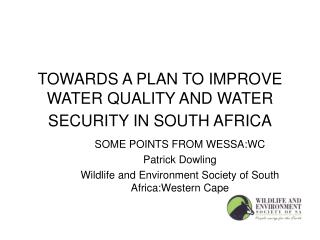 TOWARDS A PLAN TO IMPROVE WATER QUALITY AND WATER SECURITY IN SOUTH AFRICA