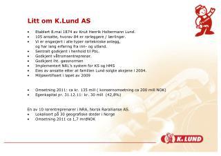 Litt om K.Lund AS