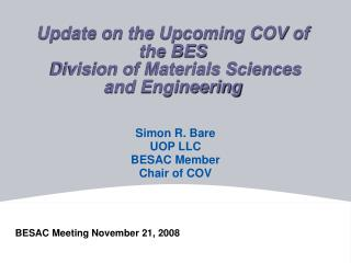 Update on the Upcoming COV of the BES  Division of Materials Sciences and Engineering