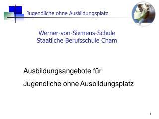 Werner-von-Siemens-Schule Staatliche Berufsschule Cham