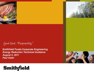 Smithfield Foods Corporate Engineering Energy Reduction Technical Guidance August 5, 2011