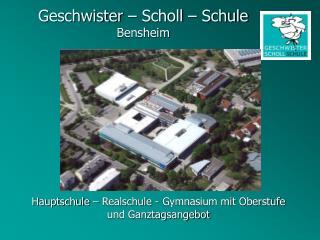 Geschwister – Scholl – Schule Bensheim