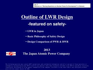 Outline of LWR Design -featured on safety-