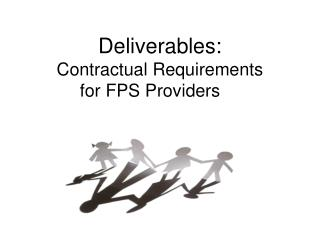Deliverables:  Contractual Requirements for FPS Providers