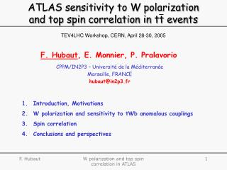 ATLAS sensitivity to W polarization             and top spin correlation in tt events